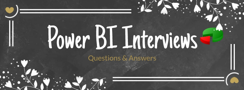 Power BI Service Desktop & Embedded Interview Questions and Answers