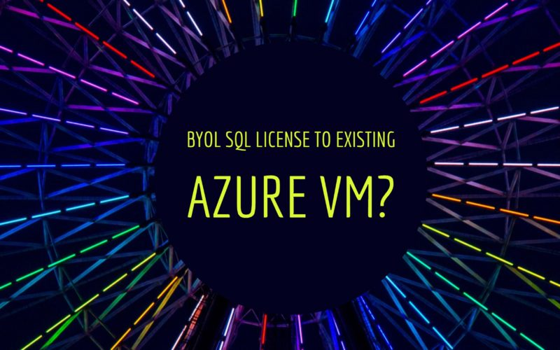 BYOL SQL License to Existing Azure VM