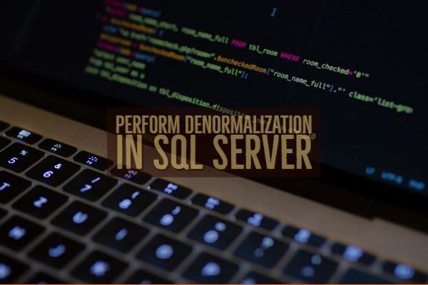 Perform Denormalization in SQL Server
