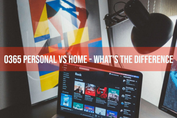 O365 Personal vs Home - What's the Difference