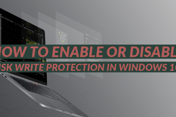 How to Enable or Disable Disk Write Protection in Windows 10?