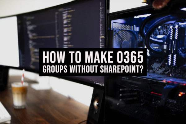 How to make O365 Groups without SharePoint?