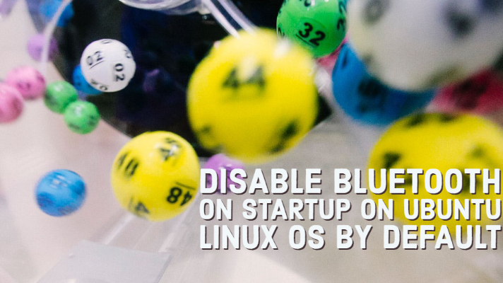 Disable Bluetooth on Startup on Ubuntu Linux OS by Default