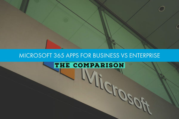 Microsoft 365 Apps for Business vs Enterprise